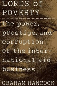 Image of Lords of poverty : the power, prestige, and corruption of the international aid business
